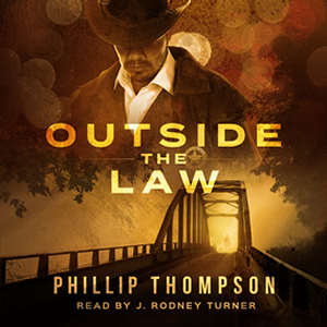 J Rodney Turner voicing Phillip Thompson Outside the Law